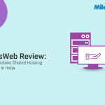 MilesWeb Review: Best Windows Shared Hosting Provider In India