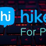 Download Hike For PC – Windows 7, 8.1, 10 & Mac